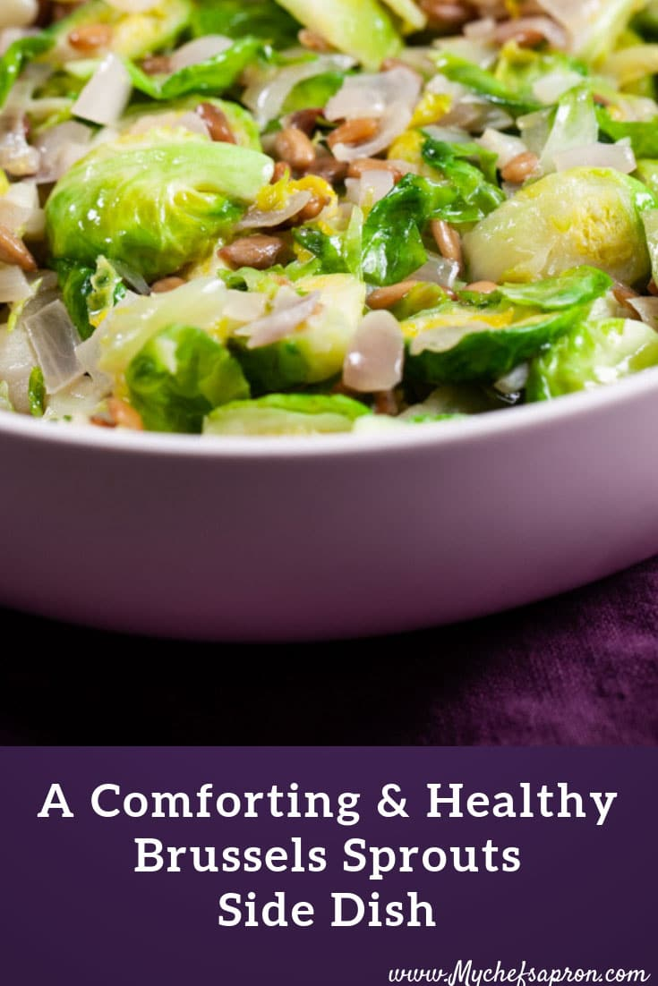 A Comforting and Healthy Brussels Sprouts Side Dish-Plant-based Recipe #quickhealthyeatingideas #glutenfree #paleorecipes #healthyrecipes #easyrecipe #plantbased #healthyeating #brusselssprouts #vegan #healthyrecipes #fitfood #mychefsapron