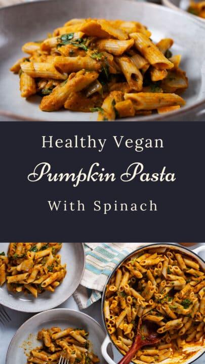 Healthy Vegan Pumpkin Pasta With Spinach
