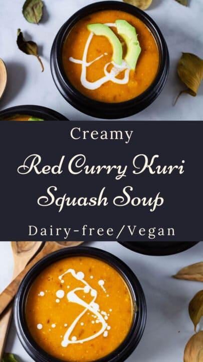 Creamy Red Curry Kuri Squash Soup Dairy-free/Vegan.