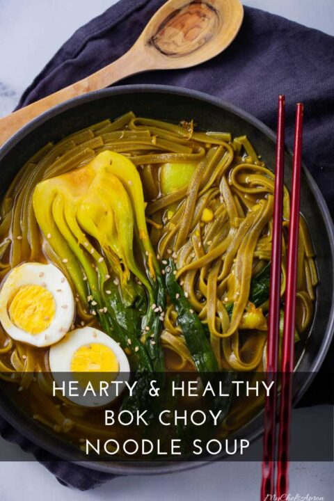 Hearty & Healthy Bok Choy Noodle Soup.