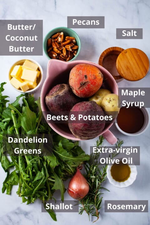 Ingredients to make buttery beets with pecans, salt, maple syrup, beets and potatoes, extra-virgin olive oil, rosemary, shallot, dandelion greens, butter.