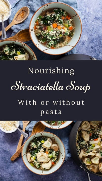 Nourishing Straciatella Soup (with or without pasta).
